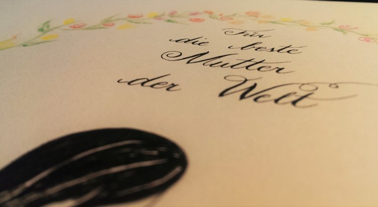 Kalligraphie Muttertag 2