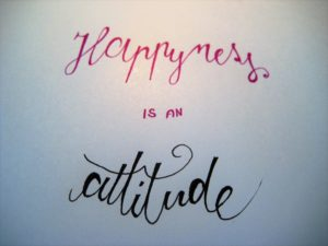 Happyness is an attitude
